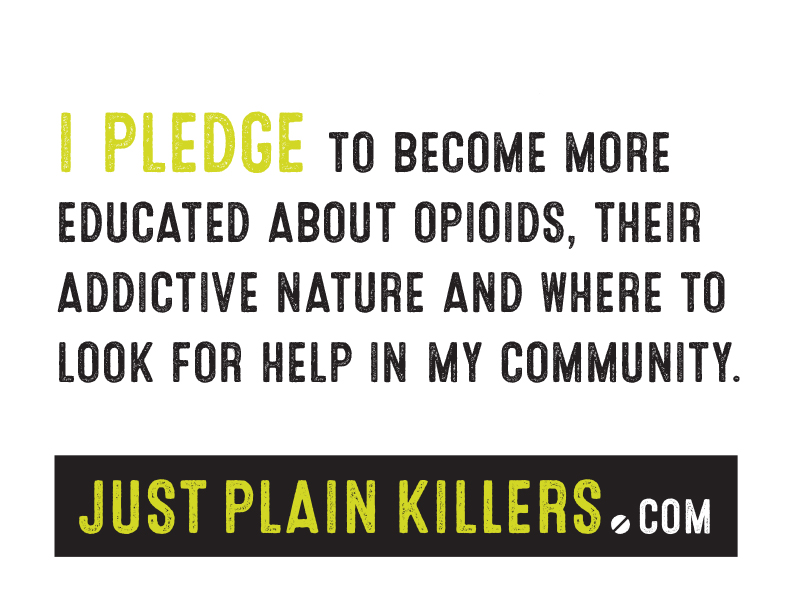 Sign: I pledge to become more educated about opioids, their additive nature and where to look for help in my community.